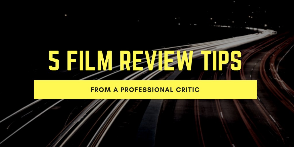 5 Film Review Tips from a Professional no brand