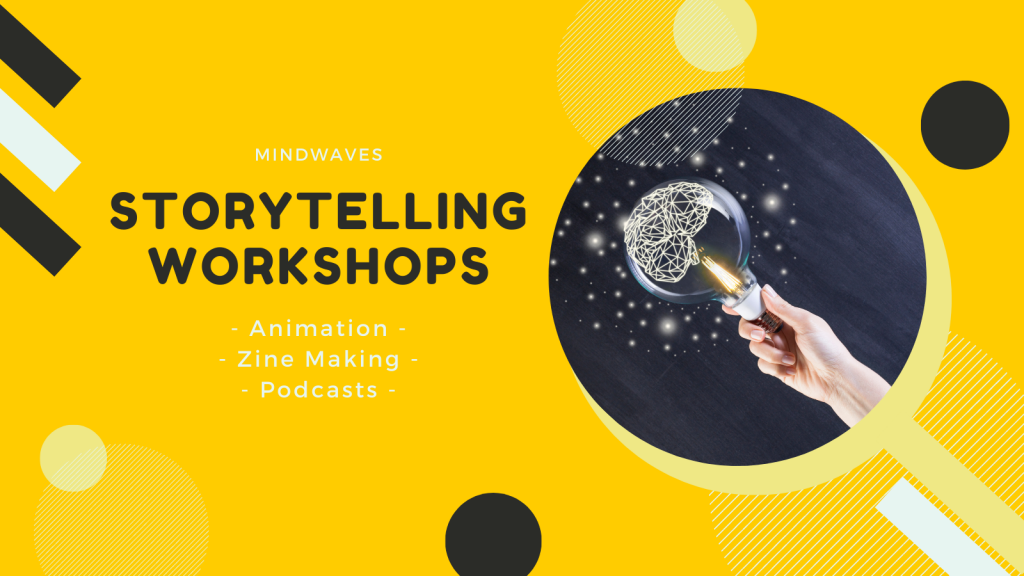 Storytelling Workshops of: animation, zine making and podcasting